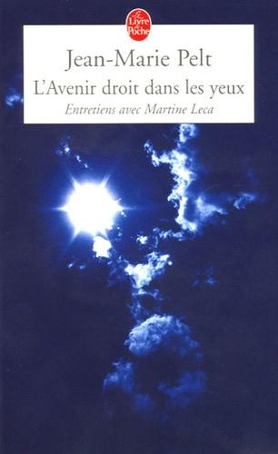 Jean-Marie Pelt - L'Avenir droit dans les yeux.