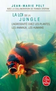 Jean-Marie Pelt - La Loi de la jungle - L'agressivité chez les plantes, les animaux, les humains.