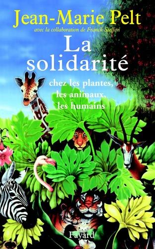 La solidarité. chez les plantes, les animaux, les humains