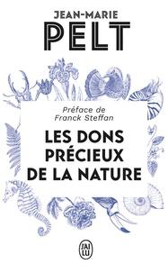 Jean-Marie Pelt - Les dons précieux de la nature.