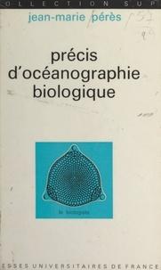 Jean-Marie Pérès et Louis Gallien - Précis d'océanographie biologique.