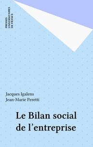 Jean-Marie Peretti et Jacques Igalens - Le bilan social de l'entreprise.
