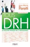 Jean-Marie Peretti - Tous DRH - Les meilleures pratiques pour 51 professionnels.
