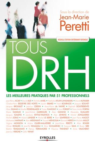 Tous DRH. Les meilleures pratiques pour 51 professionnels 4e édition
