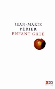 Jean-Marie Périer - Enfant gâté.