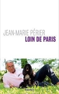 Jean-Marie Périer - Loin de Paris.