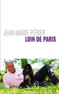 Jean-Marie Périer et Jean-Marie Périer - Loin de Paris.