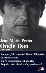Jean-Marie Périer - Oncle Dan - Souvenirs.