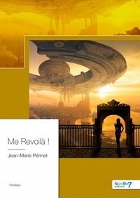 Jean-Marie Périnet - Me revoilà !.