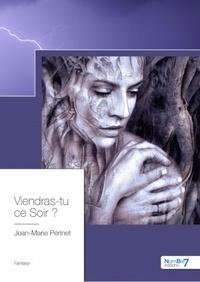Jean-Marie Périnet - Viendras-tu ce soir ?.