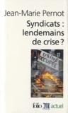 Jean-Marie Pernot - Syndicats : lendemains de crise ?.