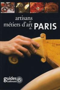 Jean-Marie Pérouse de Montclos et Corinne Hewlett - Artisans et métiers d'art de Paris.