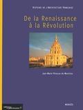 Jean-Marie Pérouse de Montclos - Histoire de l'architecture française - De la Renaissance à la Révolution.