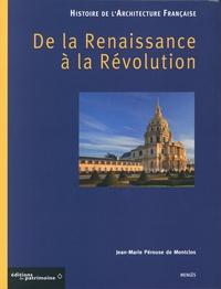 Jean-Marie Pérouse de Montclos - Histoire de l'architecture française - Tome 2, De la Renaissance à la Révolution.