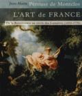 Jean-Marie Pérouse de Montclos - L'Art de France - De la Renaissance au siècle des Lumières 1450-1770.