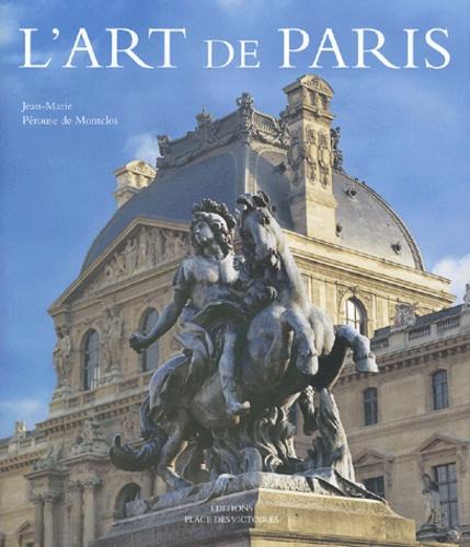 Jean-Marie Pérouse de Montclos - L'Art de Paris.