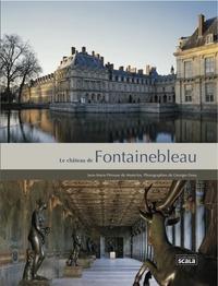 Jean-Marie Pérouse de Montclos - Le château de Fontainebleau.