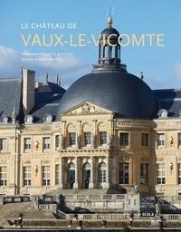 Jean-Marie Pérouse de Montclos - Le château de Vaux-le-Vicomte.