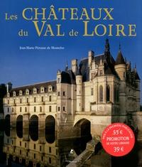 Jean-Marie Pérouse de Montclos - Les châteaux du Val de Loire.