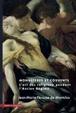 Jean-Marie Pérouse de Montclos - Monastères et couvents - L'art des religieux pendant l'Ancien Régime.