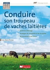 Jean-Marie Perreau - Conduire son troupeau de vaches laitières.