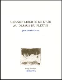 Jean-Marie Perret - Grande liberté de l'air au-dessus du fleuve - Sonate 1.