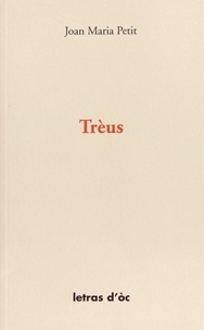 Jean-Marie Petit - Trèus - Edition en occitan.