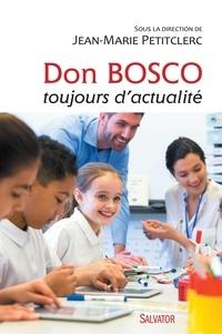 Jean-Marie Petitclerc - Don Bosco toujours d'actualité.