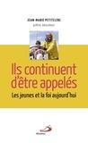 Jean-Marie Petitclerc - Ils continuent d'être appelés - Les jeunes et la foi aujourd'hui.