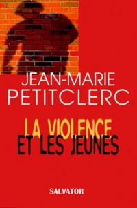 Jean-Marie Petitclerc - La Violence et les Jeunes.