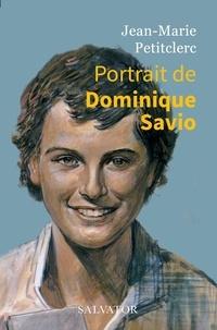 Jean-Marie Petitclerc - Portrait de Dominique Savio.