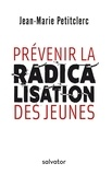 Jean-Marie Petitclerc - Prévenir la radicalisation des jeunes.