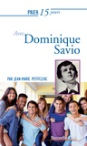 Jean-Marie Petitclerc - Prier 15 jours avec Dominique Savio.
