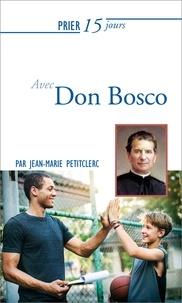 Jean-Marie Petitclerc - Prier 15 jours avec Don Bosco.
