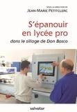 Jean-Marie Petitclerc - S'épanouir en lycée pro - Dans le sillage de Don Bosco.