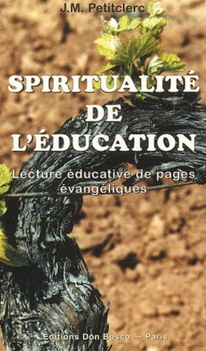 Jean-Marie Petitclerc - Spiritualité de l'éducation - Lecture éducative de pages évangéliques.
