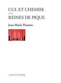 Jean-Marie Piemme - Cul et chemise - Suivi de Reines de pique.
