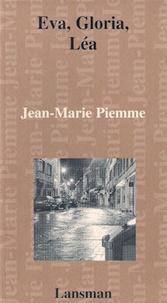 Jean-Marie Piemme - Eva, Gloria, Léa.