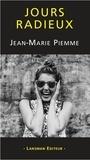 Jean-Marie Piemme - Jours radieux.