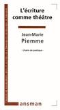 Jean-Marie Piemme - L'écriture comme théâtre.