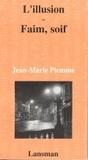 Jean-Marie Piemme - L'illusion faim, soif.