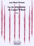 Jean-Marie Piemme - La vie trépidante de Laura Wilson.