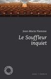 Jean-Marie Piemme - Le souffleur inquiet - Et autres écrits sur le théâtre.
