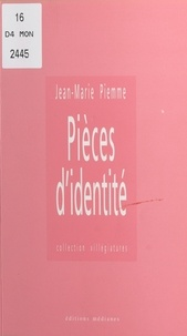 Jean-Marie Piemme - Pièces d'identité.