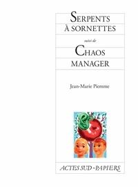 Jean-Marie Piemme - Serpents à sornettes - Suivi de Chaos manager.