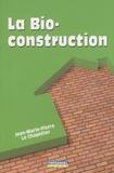 Jean-Marie-Pierre Le Chapellier - La Bio-construction.