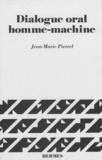 Jean-Marie Pierrel - Dialogue oral homme - machine : connaissances linguistiques , stratégie et architecture des systèmes.