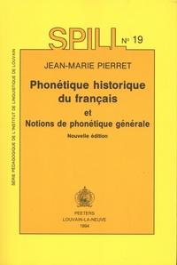 Jean-Marie Pierret - Phonétique historique du français et notions de phonétique générale.