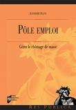 Jean-Marie Pillon - Pôle emploi - Gérer le chômage de masse.