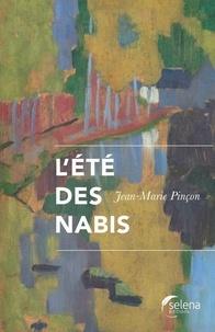Jean-Marie Pinçon - L'Eté des Nabis.